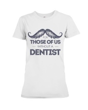 Dentist Premium Fit Ladies Tee thumbnail
