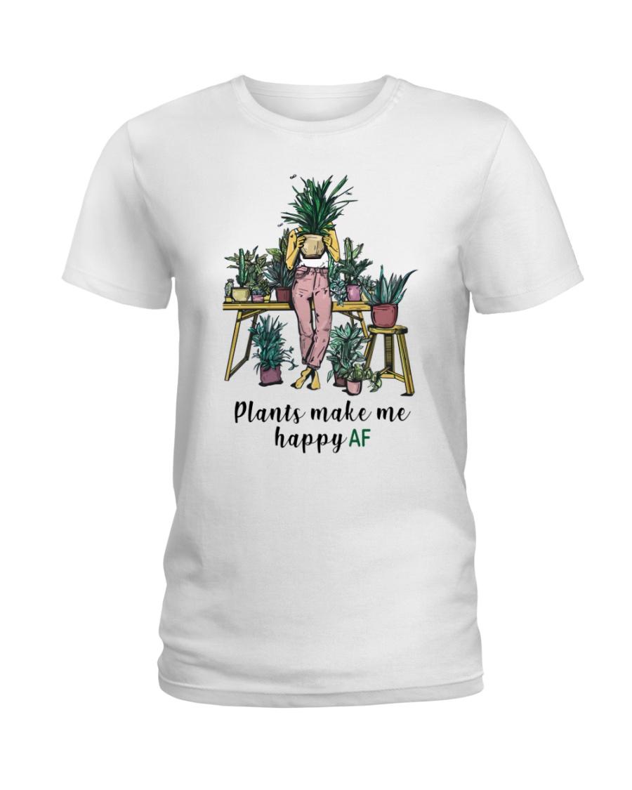 Plants make me happy AF Ladies T-Shirt