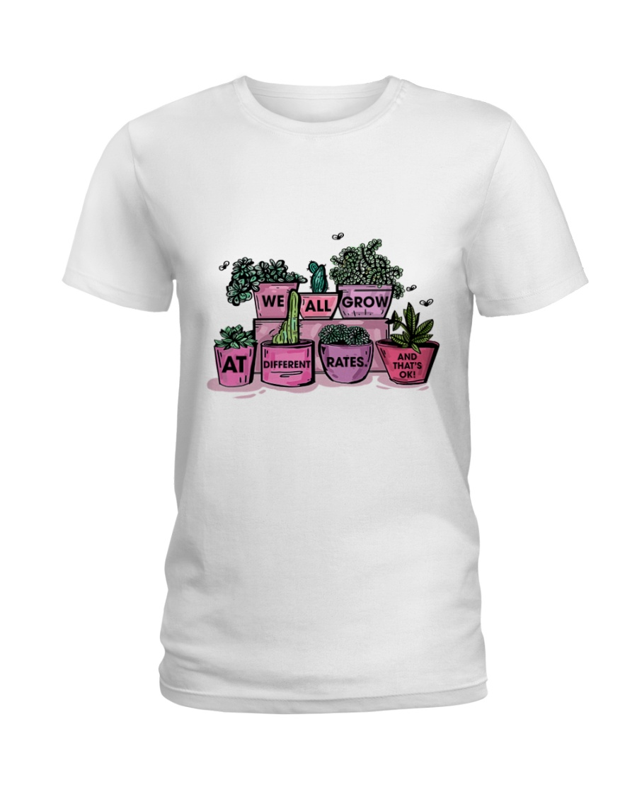 We all grow Ladies T-Shirt