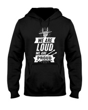 We are loud we are proud Hooded Sweatshirt thumbnail