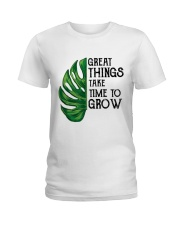 great things take time to grow Ladies T-Shirt front