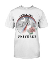 Trust the universe Classic T-Shirt front