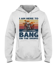 I am here to bang on the drums Hooded Sweatshirt thumbnail
