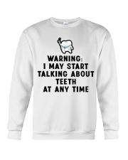Warning i my start talking about teeth at any time Crewneck Sweatshirt thumbnail