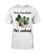I have plants this weekend Classic T-Shirt thumbnail