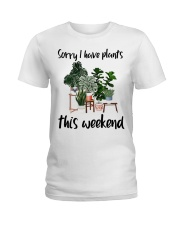 I have plants this weekend Ladies T-Shirt front