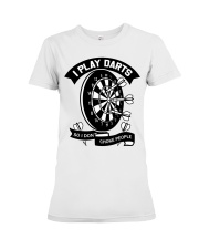 I play darts so i dont choke people Premium Fit Ladies Tee thumbnail