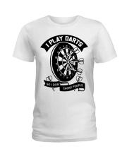 I play darts so i dont choke people Ladies T-Shirt thumbnail