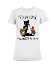 Never underestimate cat mom with a teaching degree Premium Fit Ladies Tee thumbnail