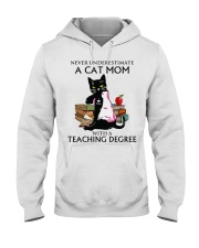 Never underestimate cat mom with a teaching degree Hooded Sweatshirt thumbnail