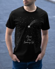 Never stop looking up Classic T-Shirt apparel-classic-tshirt-lifestyle-front-46