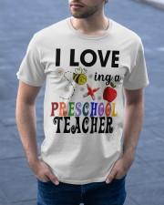 I love being a Preschool teacher Classic T-Shirt apparel-classic-tshirt-lifestyle-front-46