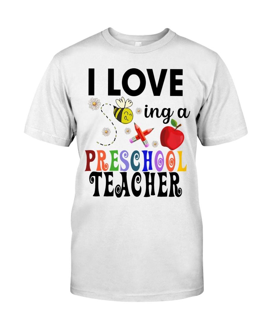 I love being a Preschool teacher Classic T-Shirt