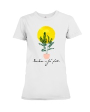 Sunshine is for plants Premium Fit Ladies Tee thumbnail