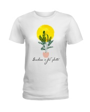 Sunshine is for plants Ladies T-Shirt front