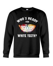 Who's ready for white teeth Crewneck Sweatshirt thumbnail
