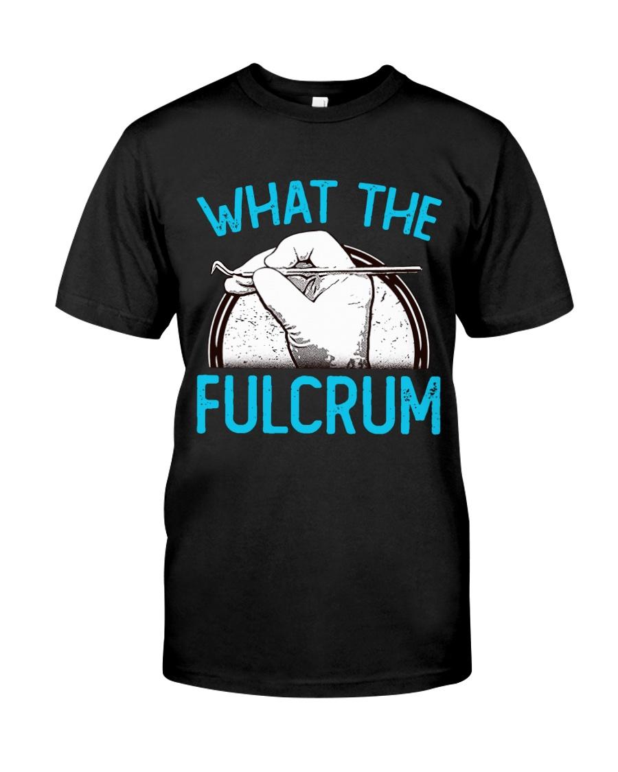 Dentist fulcrum Classic T-Shirt