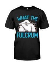 Dentist fulcrum Classic T-Shirt front