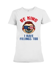 Be kind i have fillings too Premium Fit Ladies Tee thumbnail