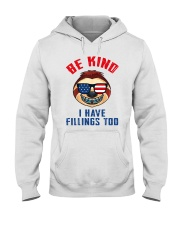 Be kind i have fillings too Hooded Sweatshirt thumbnail