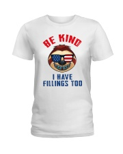 Be kind i have fillings too Ladies T-Shirt thumbnail