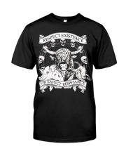 Respect existence Classic T-Shirt front