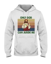 Only god can jugde me Hooded Sweatshirt front