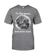 To the moon and never back Classic T-Shirt tile