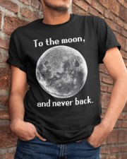 To the moon and never back Classic T-Shirt apparel-classic-tshirt-lifestyle-26
