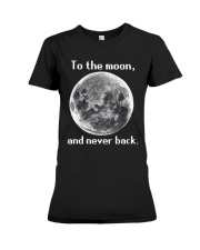 To the moon and never back Premium Fit Ladies Tee thumbnail