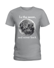 To the moon and never back Ladies T-Shirt thumbnail