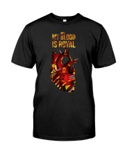 My blood is royal Classic T-Shirt front