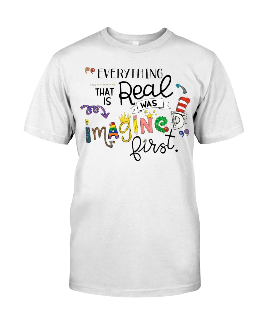 Everything that real Classic T-Shirt