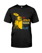 In Jesus name i play Classic T-Shirt front