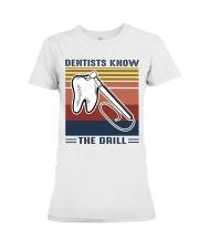 Dentist know the drill Premium Fit Ladies Tee thumbnail