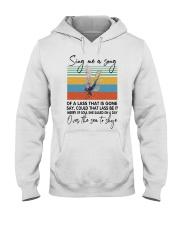 Sing me a song Hooded Sweatshirt thumbnail