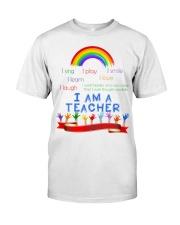 I am a teacher Classic T-Shirt front