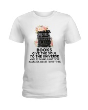 Books give the soul to the universe Ladies T-Shirt front