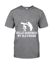 Hello darkness my old friend Classic T-Shirt tile