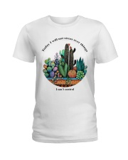 I can't control Ladies T-Shirt front