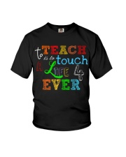 To teach is to tough a life forever Youth T-Shirt thumbnail