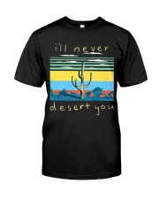 I'll never desert you Classic T-Shirt front