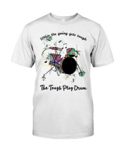 When the going gets tough Classic T-Shirt front
