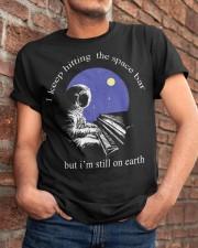 I'm still on earth Classic T-Shirt apparel-classic-tshirt-lifestyle-26