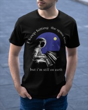 I'm still on earth Classic T-Shirt apparel-classic-tshirt-lifestyle-front-46