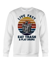 Live fast eat trash and play drums Crewneck Sweatshirt thumbnail
