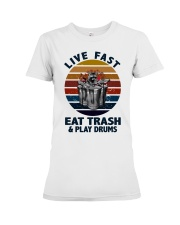 Live fast eat trash and play drums Premium Fit Ladies Tee thumbnail