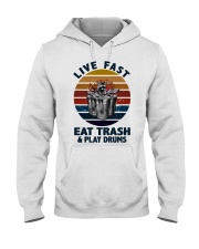 Live fast eat trash and play drums Hooded Sweatshirt thumbnail