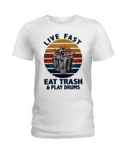 Live fast eat trash and play drums Ladies T-Shirt thumbnail