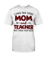 Mom and teacher Classic T-Shirt front